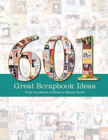 601 Great Scrapbook Ideas by