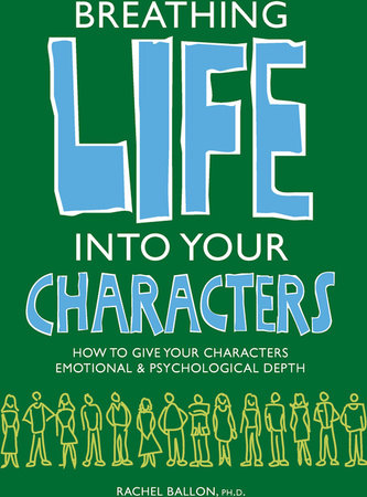 Breathing Life Into Your Characters by Rachel Ballon