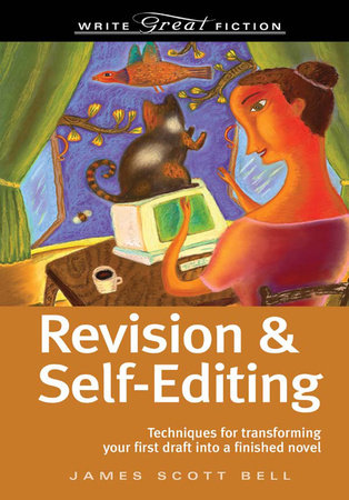 Write Great Fiction Revision And Self-Editing by James Scott Bell