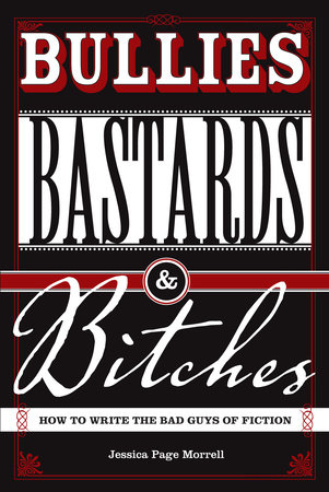 Bullies, Bastards And Bitches by Jessica Morrell