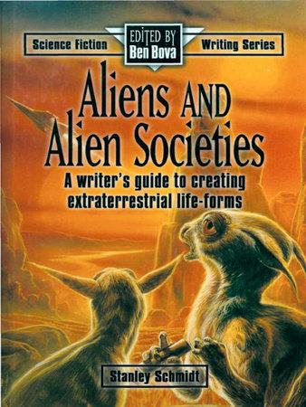 Aliens & Alien Societies by Stanley Schmidt