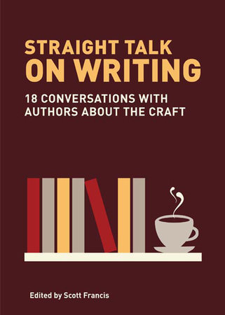Straight Talk on Writing by Scott Francis