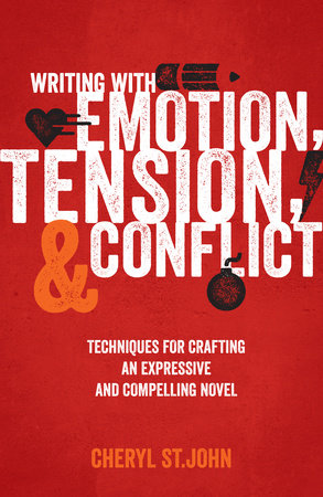 Writing With Emotion, Tension, and Conflict by Cheryl St.John