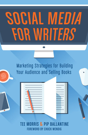 Social Media for Writers by Tee Morris and Pip Ballantine
