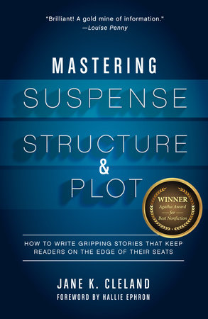 Mastering Suspense, Structure, and Plot by Jane K. Cleland