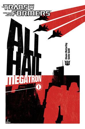 Transformers: All Hail Megatron Volume 1 by Shane McCarthy