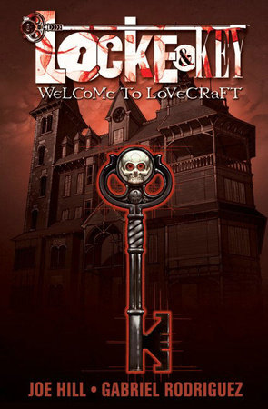 Locke & Key, Vol. 1: Welcome to Lovecraft by Joe Hill