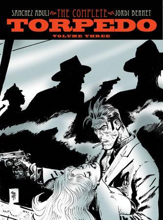 Torpedo Volume 3 by Enrique Sanchez Abuli