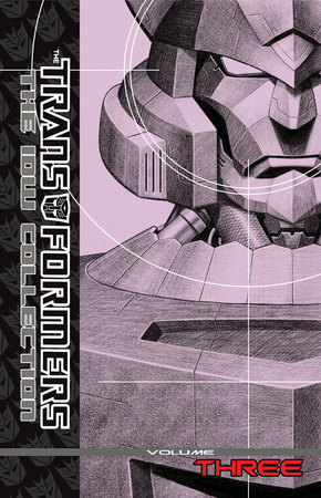 Transformers: The IDW Collection Volume 3 by Simon Furman and Stuart Moore