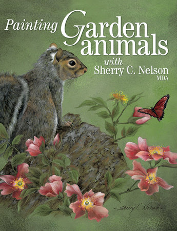 Painting Garden Animals with Sherry C. Nelson, MDA by Sherry Nelson