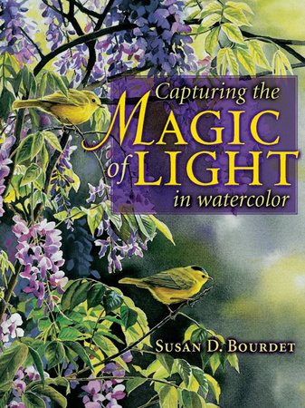 Capturing the Magic of Light in Watercolor by Susan Bourdet
