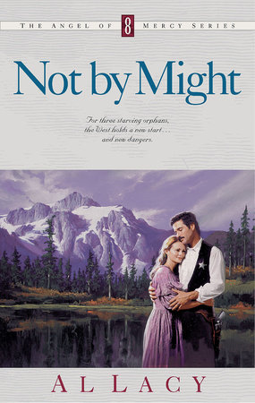 NOT BY MIGHT by Al Lacy