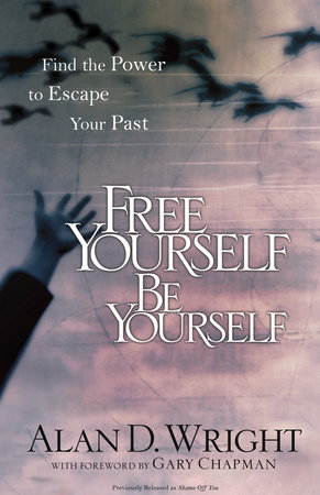 Free Yourself, Be Yourself by Alan D. Wright