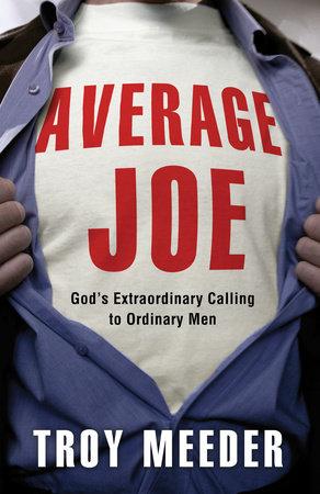 Average Joe by Troy Meeder