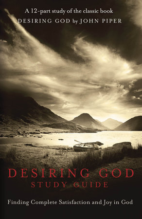 Desiring God Study Guide by