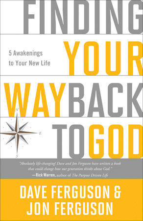 Finding Your Way Back to God by Dave Ferguson and Jon Ferguson
