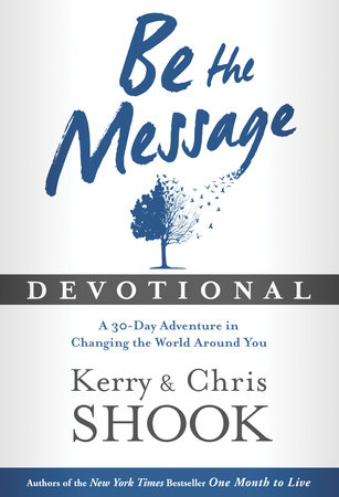 Be the Message Devotional by Kerry Shook and Chris Shook