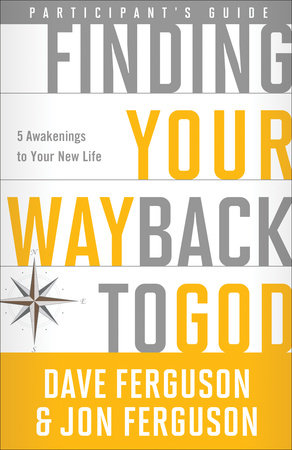 Finding Your Way Back to God Participant's Guide by Dave Ferguson and Jon Ferguson