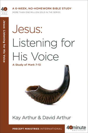 Jesus: Listening for His Voice by Kay Arthur and David Arthur