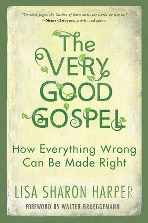 The Very Good Gospel by Lisa Sharon Harper