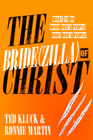 The Bride(zilla) of Christ by Ted Kluck and Ronnie Martin