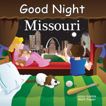 Good Night Missouri by Adam Gamble and Mark Jasper