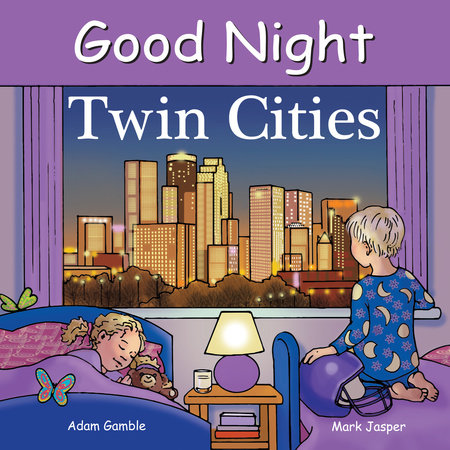 Good Night Twin Cities by Adam Gamble and Mark Jasper