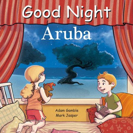 Good Night Aruba by Adam Gamble and Mark Jasper