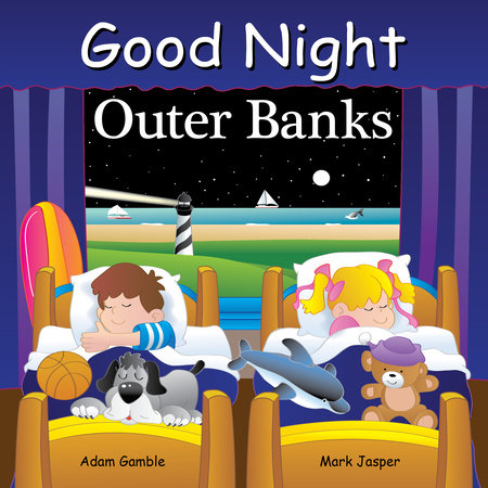 Good Night Outer Banks by Adam Gamble and Mark Jasper