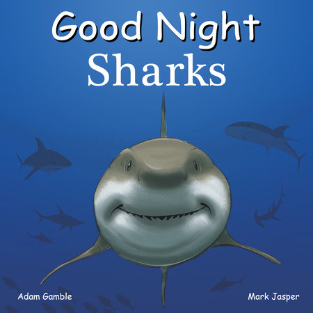 Good Night Sharks by Adam Gamble and Mark Jasper