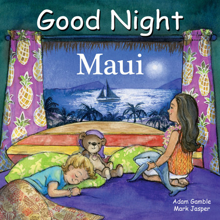 Good Night Maui by Adam Gamble and Mark Jasper