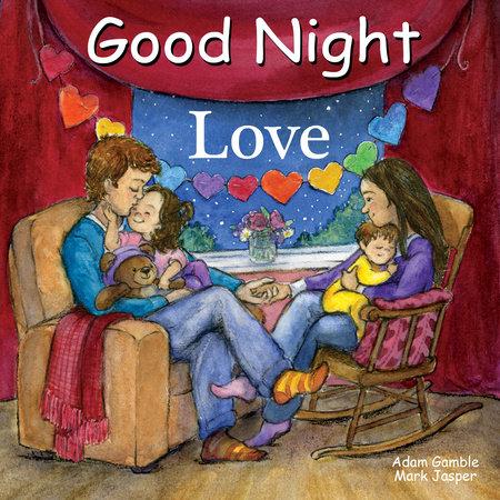 Good Night Love by Adam Gamble and Mark Jasper