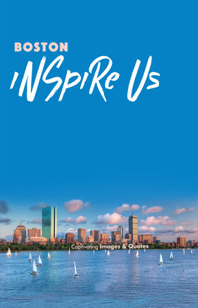 Boston Inspire Us by Adam Gamble