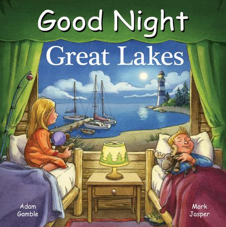 Good Night Great Lakes by Adam Gamble, Mark Jasper