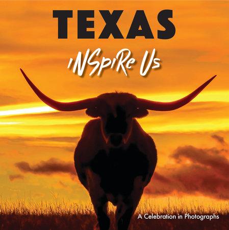 Texas Inspire Us by Adam Gamble