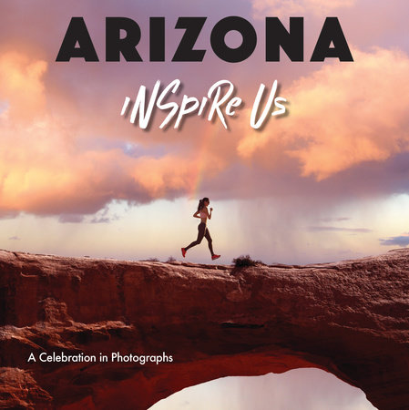 Arizona Inspire Us by Adam Gamble