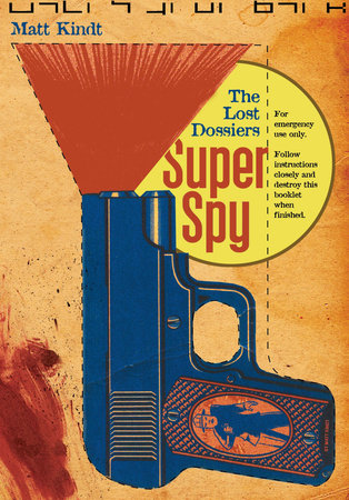 Super Spy: The Lost Dossiers by Matt Kindt