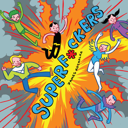 SuperF*ckers (SuperF*ckers 1) by James Kochalka