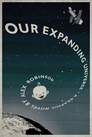 Our Expanding Universe by Alex Robinson