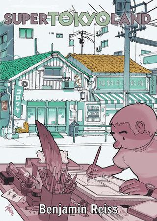 Super Tokyoland by Benjamin Reiss