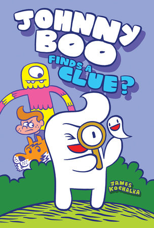 Johnny Boo Finds a Clue (Johnny Boo Book 11) by James Kochalka