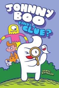 Johnny Boo Finds a Clue (Johnny Boo Book 11)