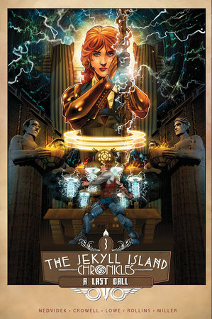 The Jekyll Island Chronicles (Book Three): A Last Call by Ed Crowell,Steve Nedvidek,Jack Lowe