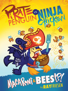 Pirate Penguin vs Ninja Chicken Volume 3: Macaroni and Bees?!?