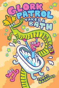 Glork Patrol (Book Two): Glork Patrol Takes a Bath!