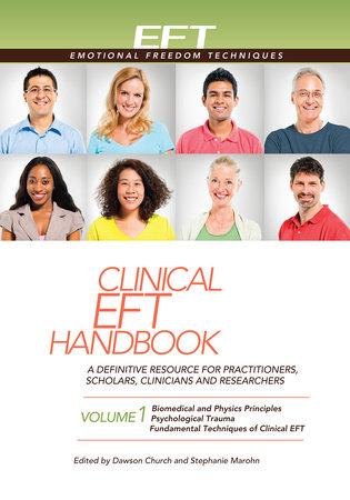 Clinical EFT Handbook Volume 1 by Dawson Church and Stephanie Marohn