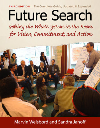 Future Search by Marvin R. Weisbord and Sandra Janoff