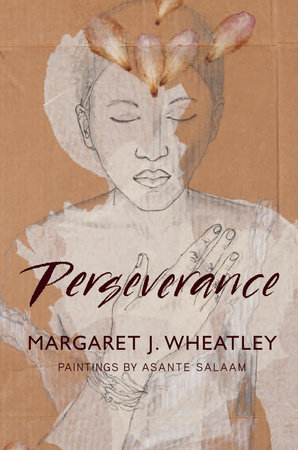 Perseverance by Margaret J. Wheatley