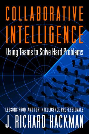 Collaborative Intelligence by J. Richard Hackman