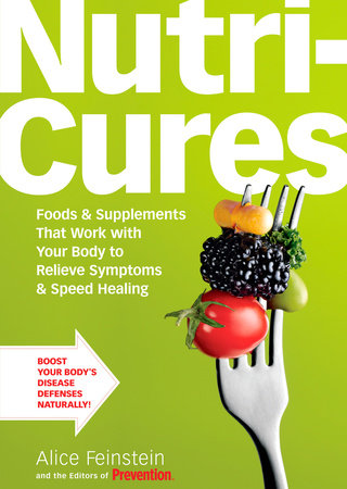 NutriCures by Alice Feinstein and Editors Of Prevention Magazine